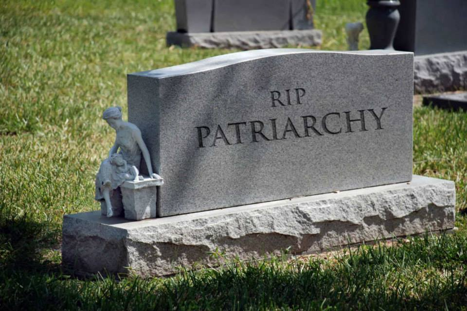 THE PATRIARCHY CAN GET NOWHERE WITHOUT YOU